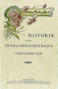 Historik rörande trädgårdsodlingen i Jämtlands län