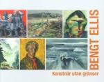 Bengt Ellis : konstnär utan gränser