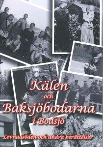 Kälen och Baksjöbodarna i Bodsjö