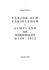 Färjor och färjelder i Jämtland och Härjedalen 100-2012