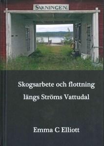 Skogsarbete och flottning i Ströms Vattudal