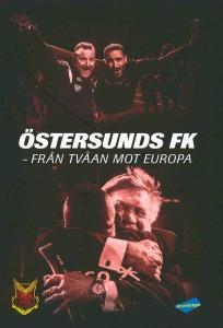 Östersunds FK - från tvåan till Europa